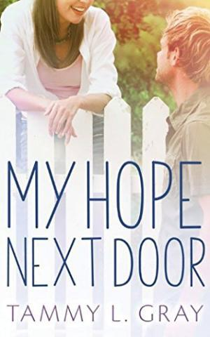 My Hope Next Door by Tammy L. Gray – Book Review, Preview