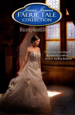 Rumplestiltskin (Faerie Tale Collection, #3)