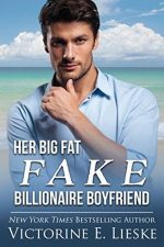 Her Big Fat Fake Billionaire Boyfriend by Victorine E. Lieske – Review