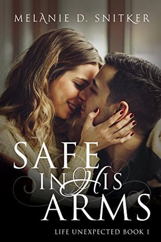 Safe in His Arms by Melanie D. Snitker – Review
