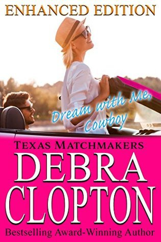 Dream with Me, Cowboy Enhanced Edition (Texas Matchmakers, #1)