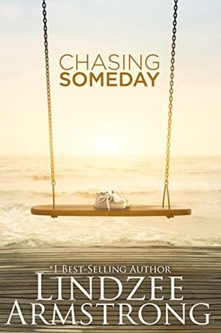 Chasing Someday by Lindzee Armstrong on Sale
