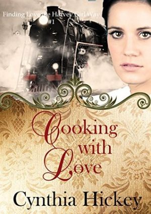 Cooking with Love by Cynthia Hickey – First Line Friday