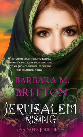 Jerusalem Rising: Adah's Journey by Barbara M. Britton