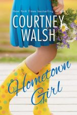 Hometown Girl by Courtney Walsh – Review