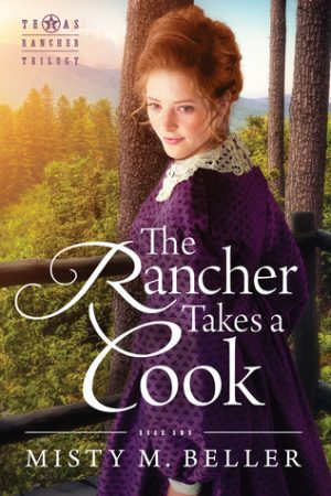 The Rancher Takes a Cook by Misty M. Beller