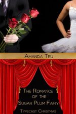 The Romance of the Sugar Plum Fairy by Amanda Tru – Review