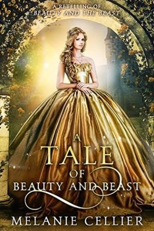 A Tale of Beauty and the Beast by Melanie Cellier – Review