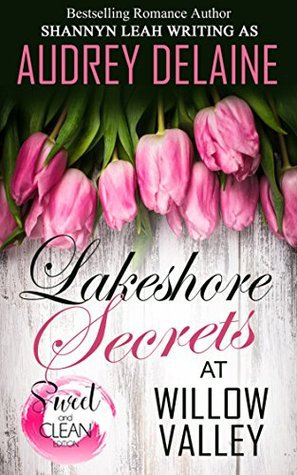 Lakeshore Secrets at Willow Valley (The McAdams Sisters at Willow Valley Book 1) by Audrey Delaine