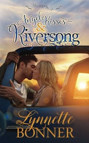 Angel Kisses and Riversong