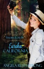 Finding Love in Eureka by Angela Ruth Strong – Review