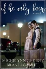 If He Only Knew by Michelynn Christy, Brandi Gabriel – Review