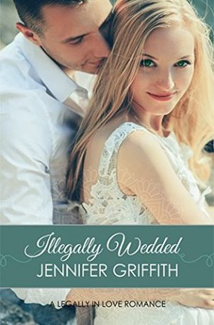 Illegally Wedded by Jennifer Griffith – Excerpt and Giveaway