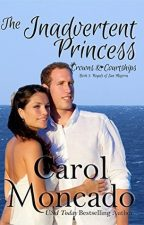 The Inadvertent Princess by Carol Moncado – Review & Why I'm Glad I'm not Royalty