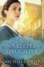 The Innkeeper's Daughter by Michelle Griep- Review