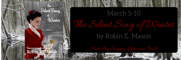 The Silent Song of Winter by Robin E. Mason