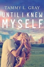 Until I Knew Myself by Tammy L. Gray – Review, Character Introductions