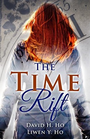 The Time Rift by Liwen Y. Ho, David Ho