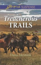 Treacherous Trails by Dana Mentink – Review