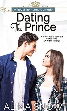 Dating the Prince: A Royal Romance Comedy by Alina Snow