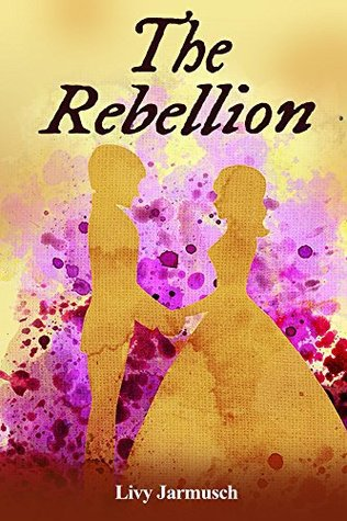 The Rebellion (Tales of Tarsurella #2) by Olivia Lynn Jarmusch