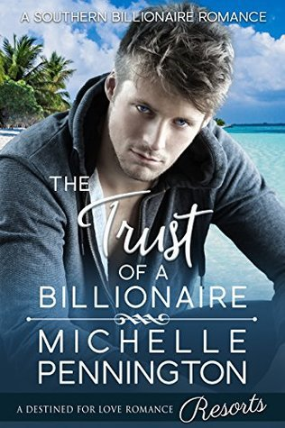 The Trust of a Billionaire by Michelle Pennington – Book Review, Preview
