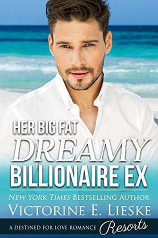 Her Big Fat Dreamy Billionaire Ex by Victorine Lieske – Book Review, Preview