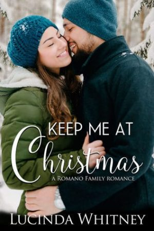 Keep Me at Christmas by Lucinda Whitney – Book Review, Preview