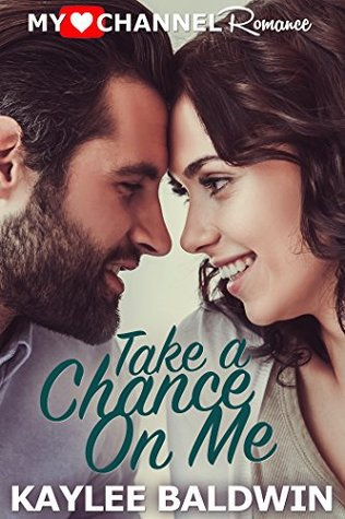 Take a Chance on Me by Kaylee Baldwin – Preview, Excerpt, Sale