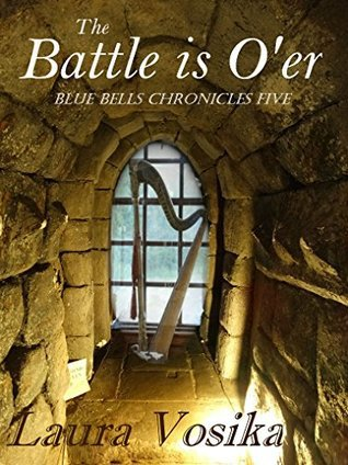 The Battle is O'er by Laura Vosika – Preview, Excerpt