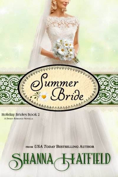 Summer Bride by Shanna Hatfield – New Release, Excerpt