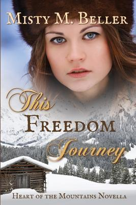 This Freedom Journey by Misty M. Beller – Book Review, Preview