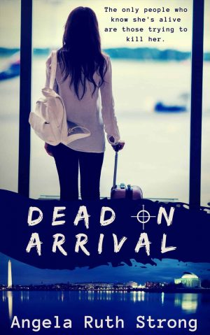 Dead on Arrival by Angela Ruth Strong – Book Review