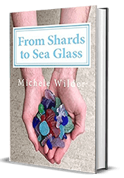From Shards to Sea Glass by Michele Wilder – Book Review, Preview, Giveaway