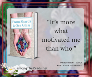 Michele Wilder Interview – Author of From Shards to Sea Glass