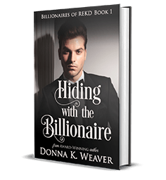Hiding with the Billionaire by Donna K. Weaver – Book Review, Preview