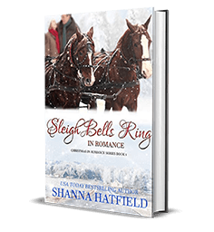 Sleigh Bells Rings in Romance by Shanna Hatfield – New Release