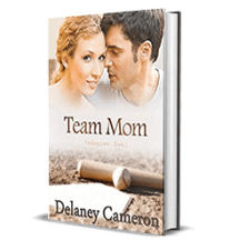 Falling in Love – Team Mom by Delaney Cameron – Preview, Excerpt, Giveaway