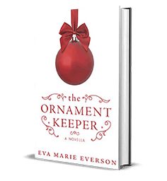 The Ornament Keeper: A Novella by Eva Marie Everson