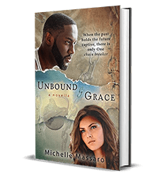 Unbound by Grace: a novella by Michelle Massaro