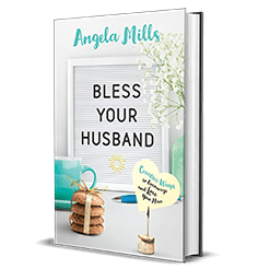 Bless Your Husband by Angela Mills – Book Review, Preview