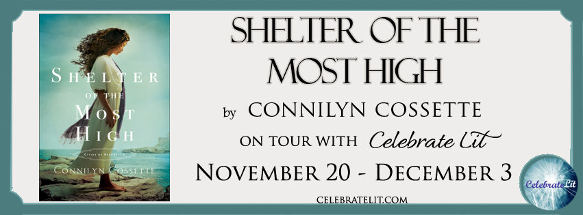 Shelter of the Most High by Connilyn Cossette - Book Review, Preview