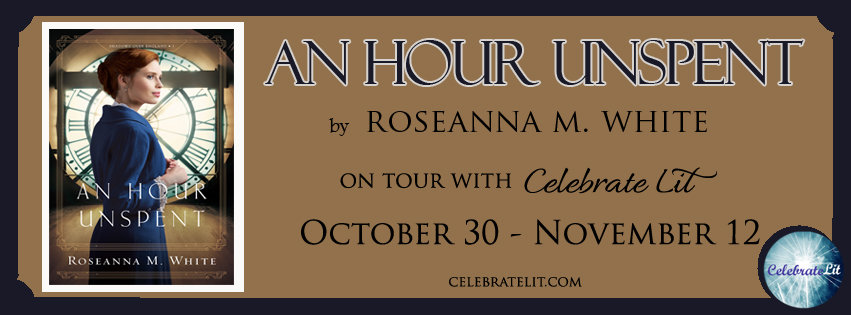 An Hour Unspent by Roseanna M. White - Book Review, Preview