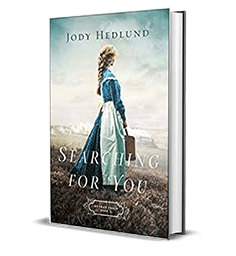Searching for You by Jodi Hedlund – Book Review, Preview