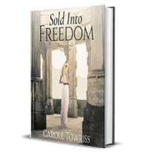 Sold into Freedom by Carole Towriss – Book Review, Preview