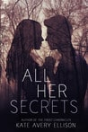 All Her Secrets by Kate Avery Ellison Dystopian Science Fiction Young Adult Review