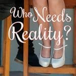 Who Needs Reality by Lia London