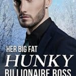 Her Big Fat Hunky Billionaire Boss - Victorine E. Lieske