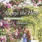 Always a Hero by Anna J Stewart