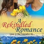 A Rekindled Romance by Kimberly Rose Johnson
